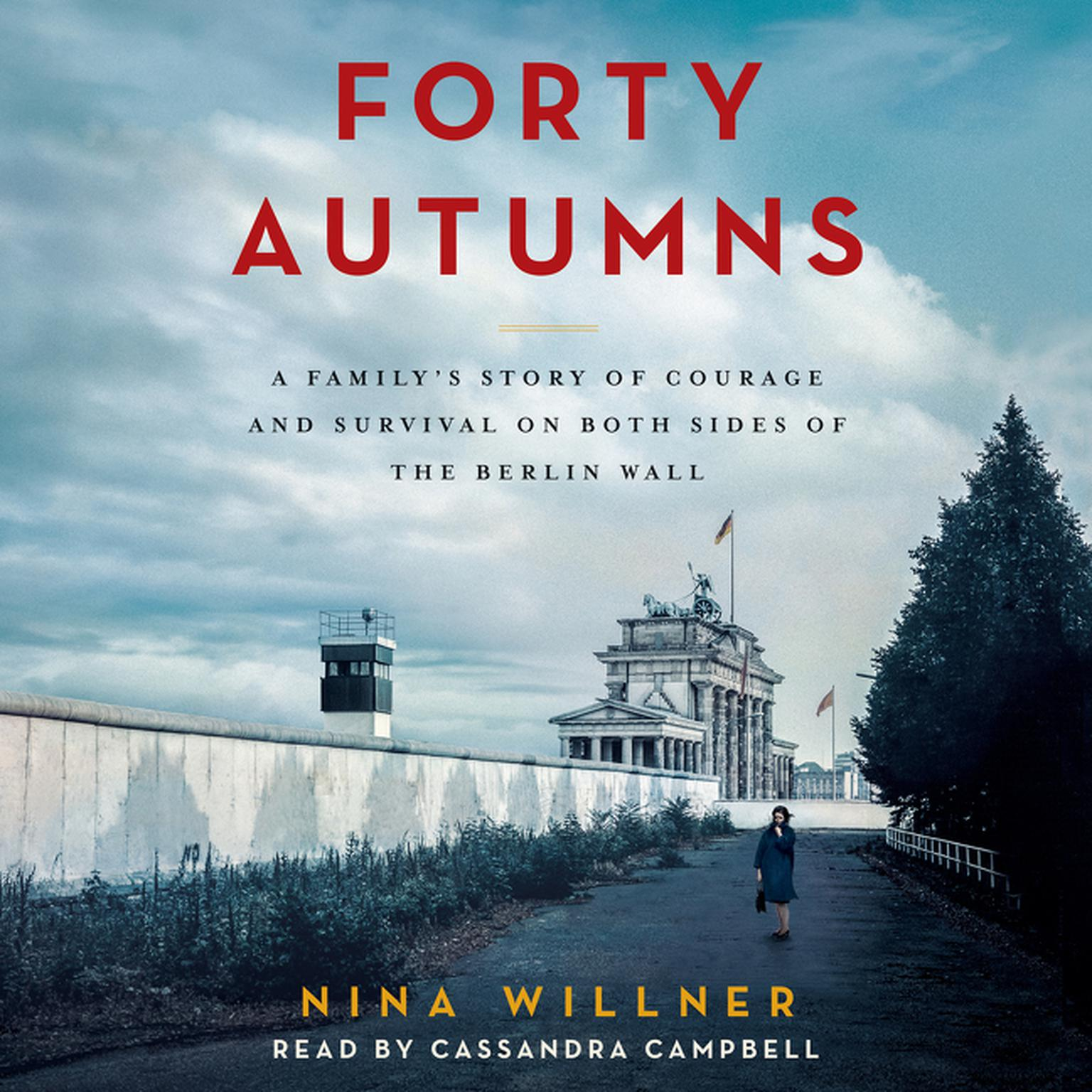 Printable Forty Autumns: A Family's Story of Courage and Survival on Both Sides of the Berlin Wall Audiobook Cover Art