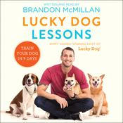 Lucky Dog Lessons: Train Your Dog in 7 Days Audiobook, by Brandon McMillan
