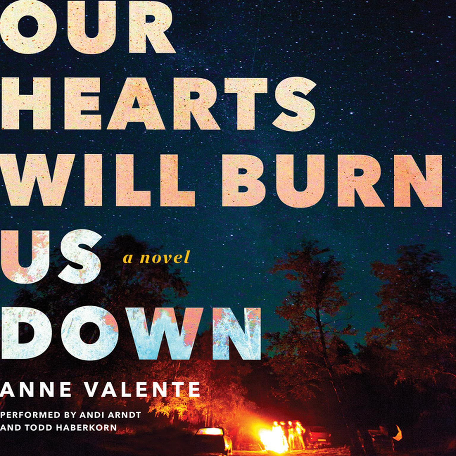 Printable Our Hearts Will Burn Us Down: A Novel Audiobook Cover Art