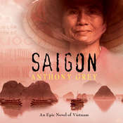 Saigon: An Epic Novel of Vietnam Audiobook, by Anthony Grey