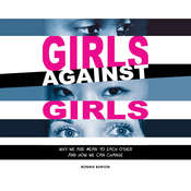 Girls Against Girls: Why We Are Mean to Each Other and How We Can Change Audiobook, by Bonnie Burton