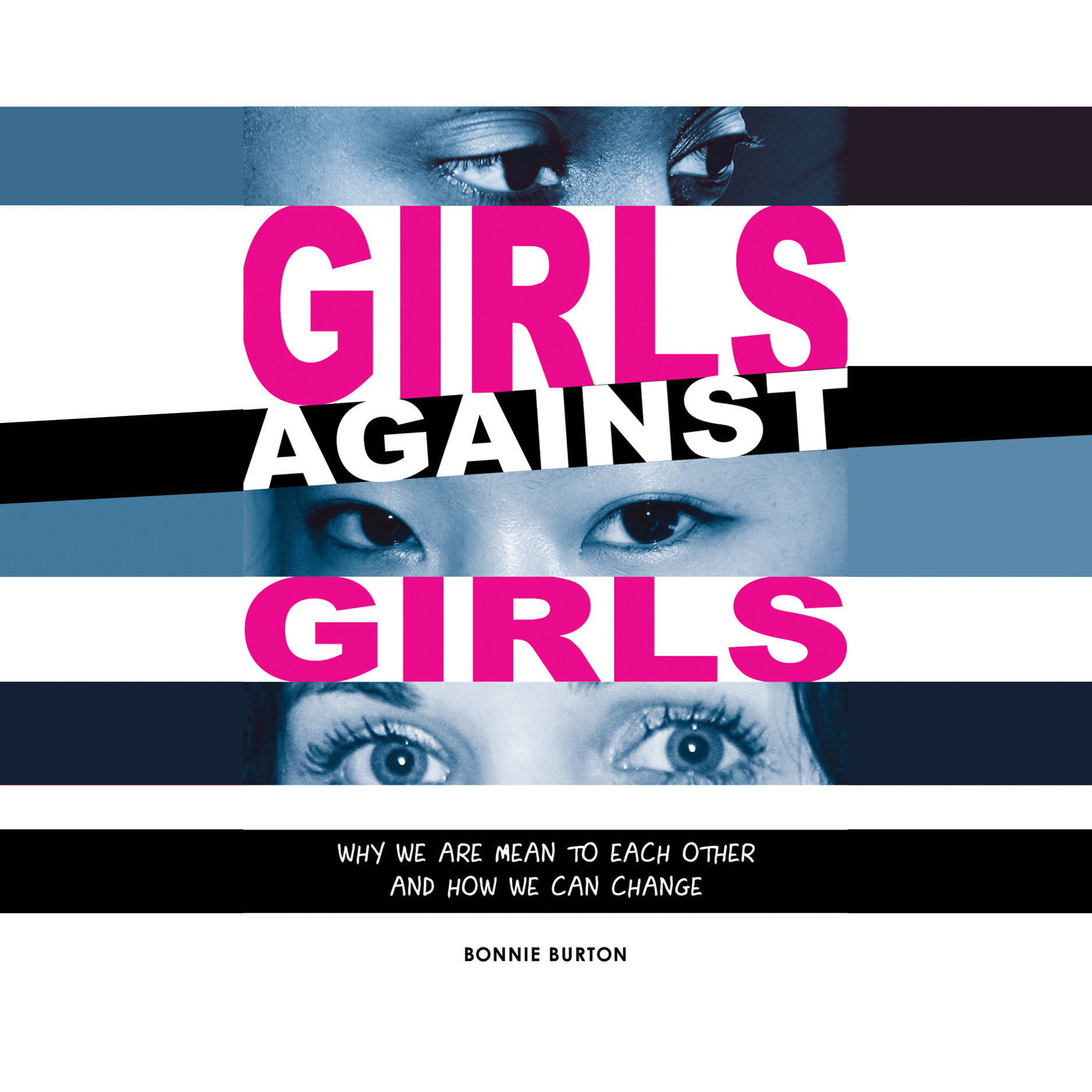 Printable Girls Against Girls: Why We Are Mean to Each Other and How We Can Change Audiobook Cover Art