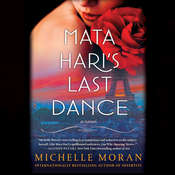 Mata Haris Last Dance: A Novel Audiobook, by Michelle Moran