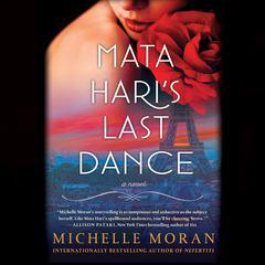 Mata Haris Last Dance: A Novel Audiobook, by Michelle Moran