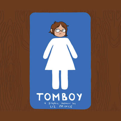 Tomboy: A Graphic Memoir Audiobook, by Liz Prince