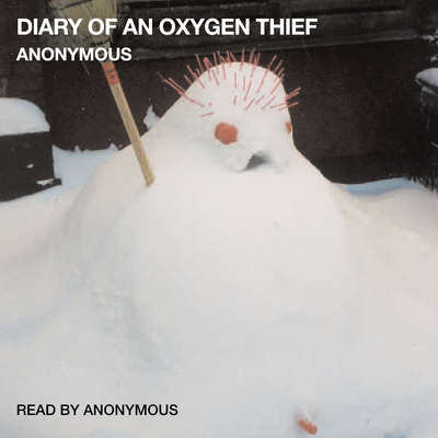 Diary of an Oxygen Thief Audiobook, by Anonymous