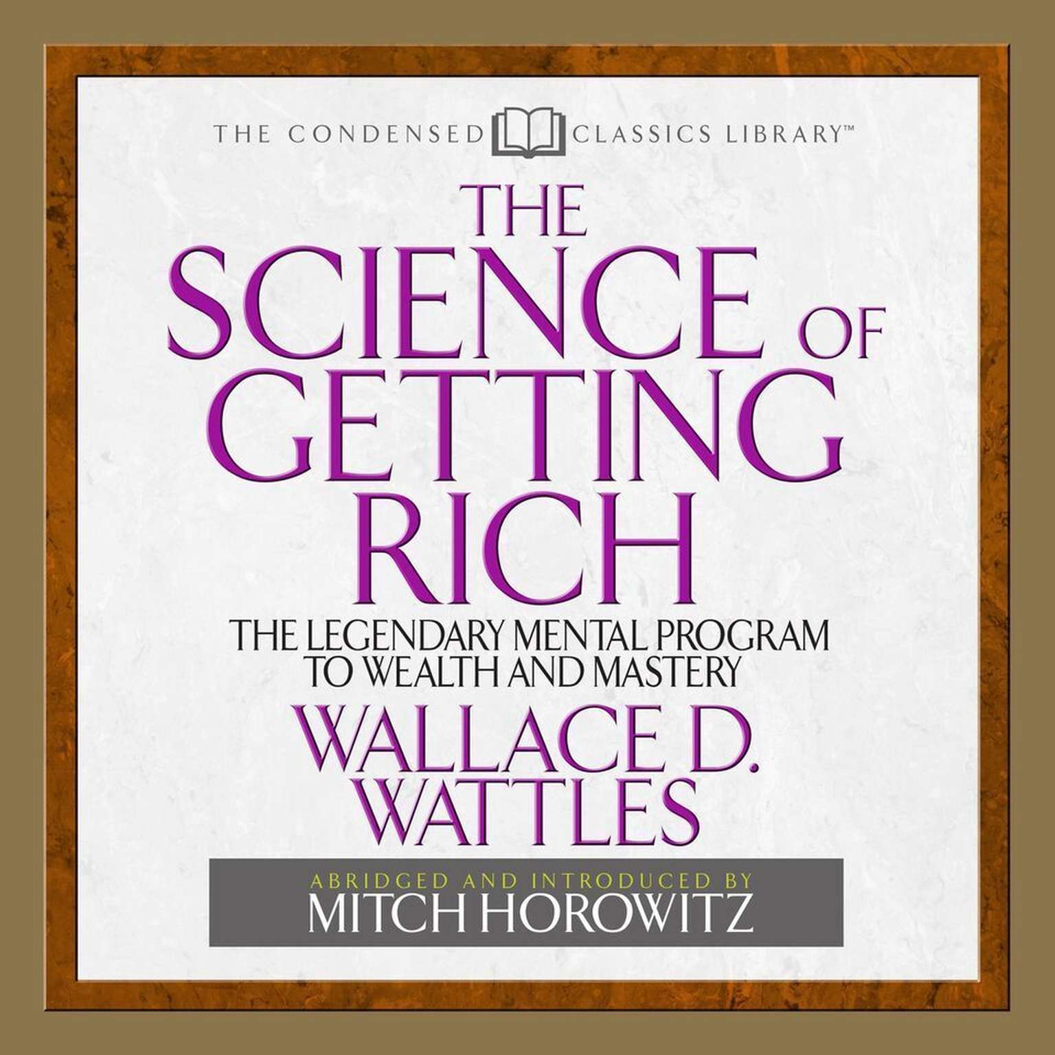 Printable The Science of Getting Rich: The Legendary Mental Program To Wealth And Mastery Audiobook Cover Art