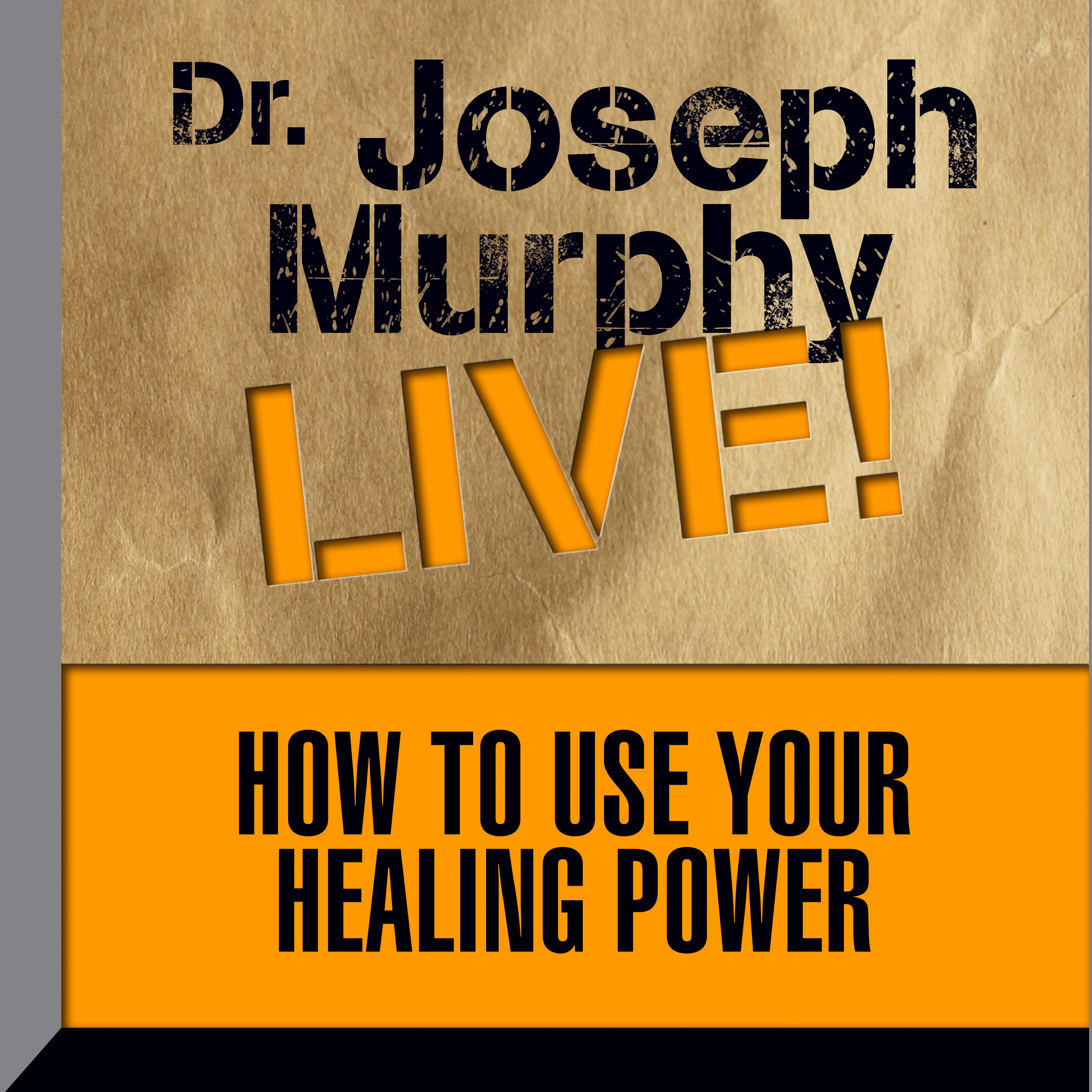 Printable How To Use Your Healing Power: Dr. Joseph Murphy Live! Audiobook Cover Art