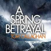 A Spring Betrayal Audiobook, by Tom Callaghan