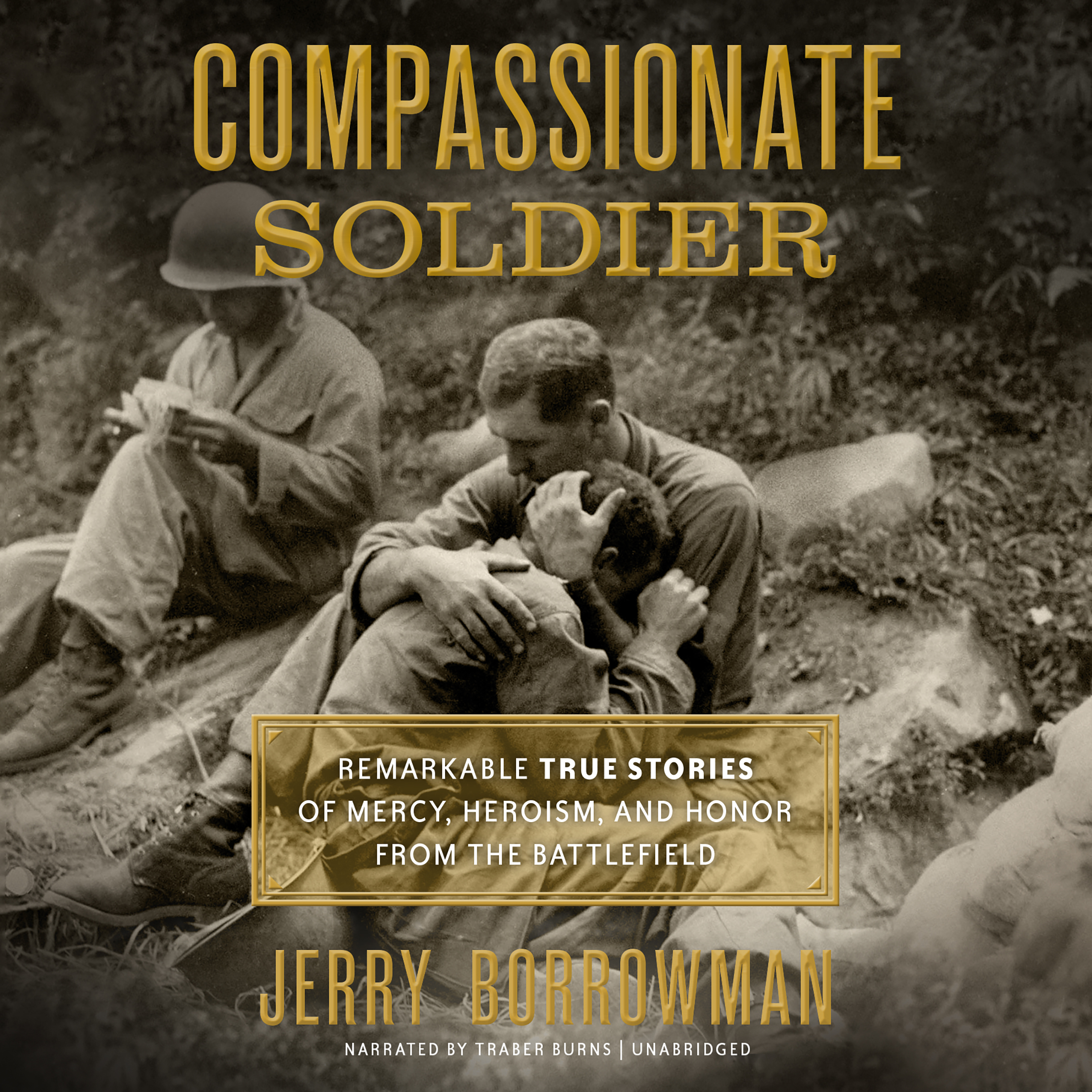 Printable Compassionate Soldier: Remarkable True Stories of Mercy, Heroism, and Honor from the Battlefield                                                                  Audiobook Cover Art