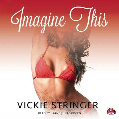 Imagine This: A Novel Audiobook, by Vickie M. Stringer