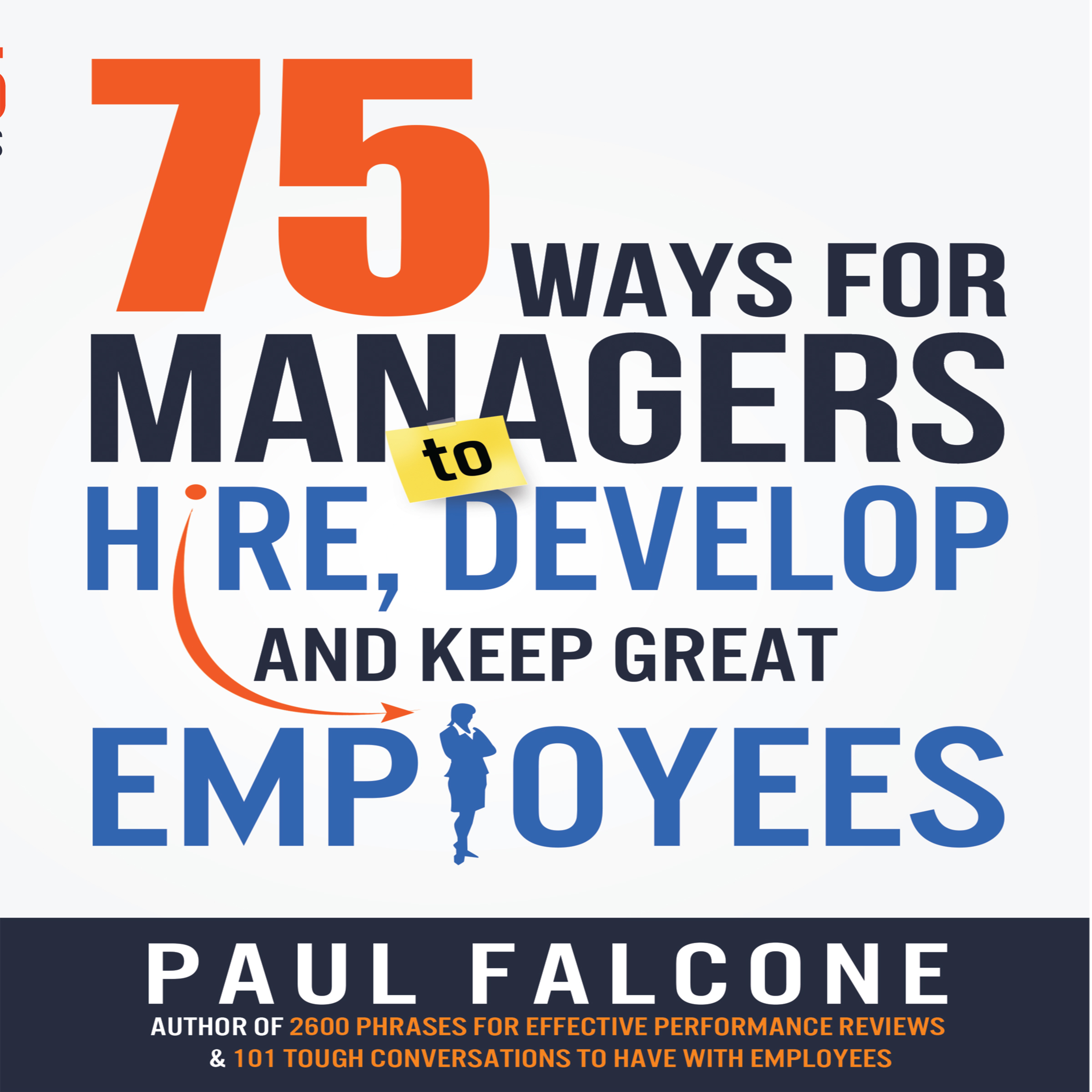 Printable 75 Ways for Managers to Hire, Develop, and Keep Great Employees Audiobook Cover Art