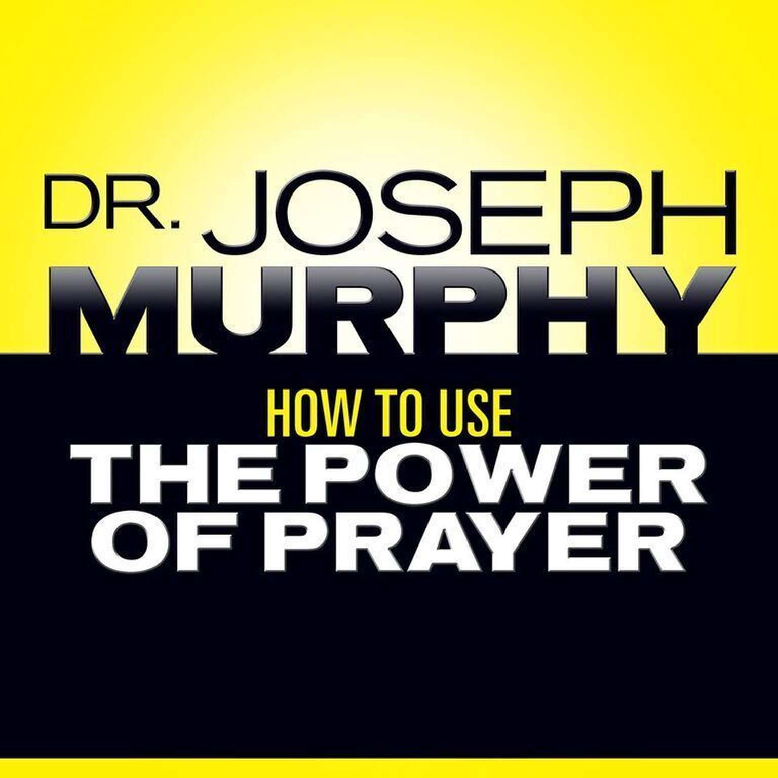 Printable How to Use the Power of Prayer Audiobook Cover Art