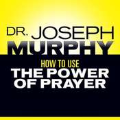How to Use the Power of Prayer Audiobook, by Joseph Murphy