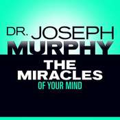 The Miracles of Your Mind Audiobook, by Joseph Murphy