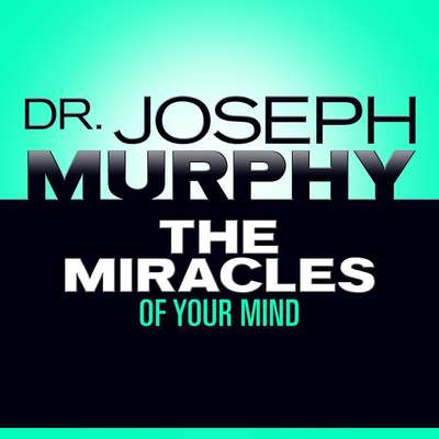 The Miracles Your Mind Audiobook, by Joseph Murphy