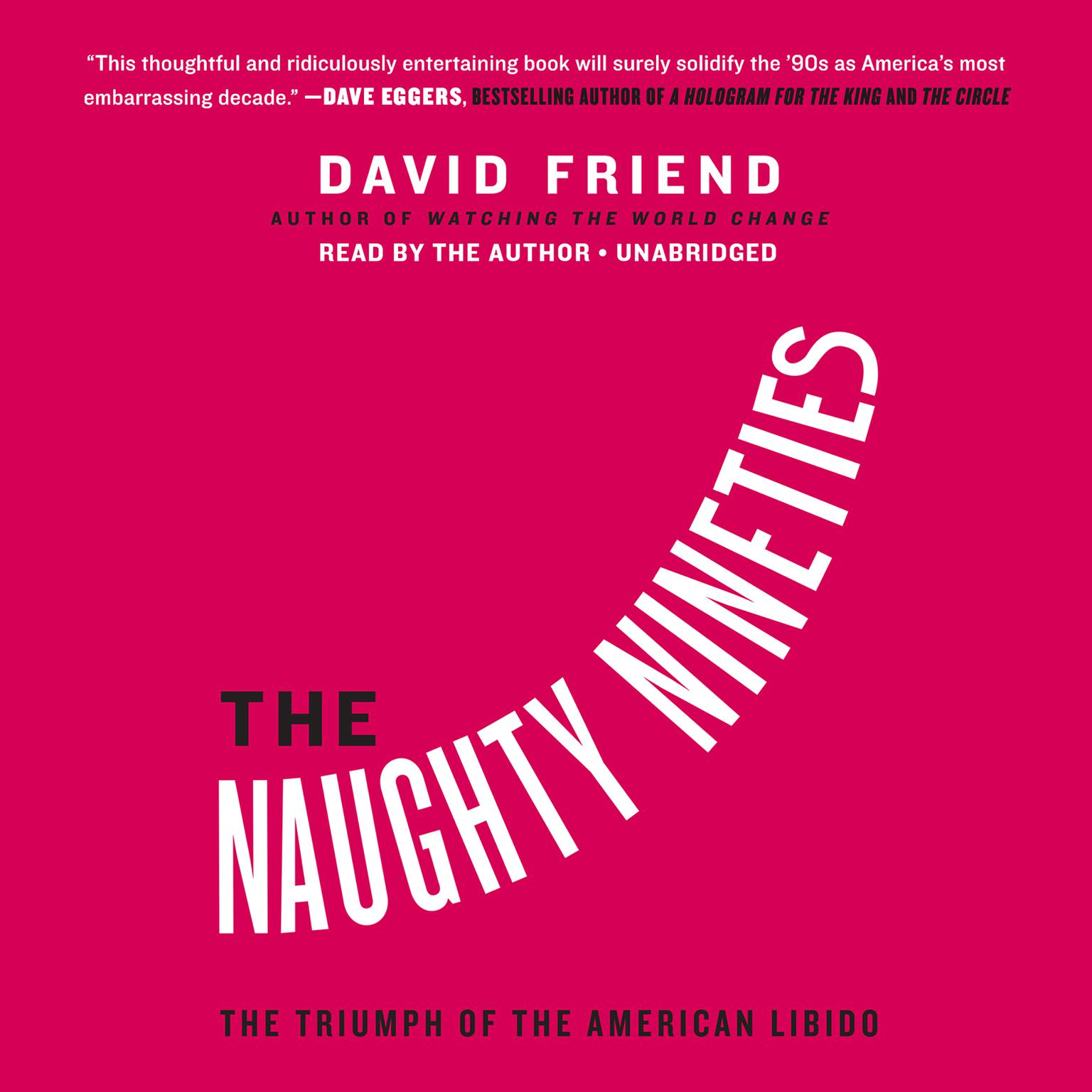 Printable The Naughty Nineties: The Triumph of the American Libido Audiobook Cover Art