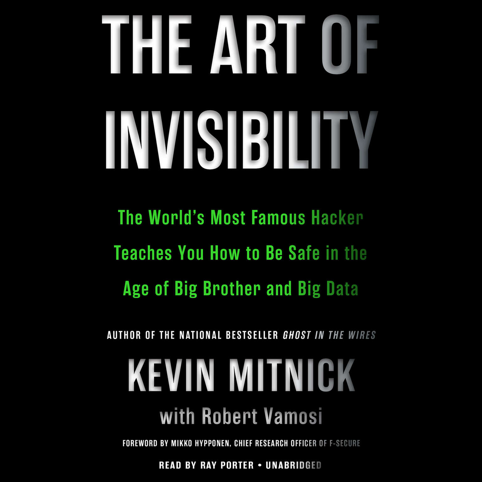 Printable The Art of Invisibility: The World's Most Famous Hacker Teaches You How to Be Safe in the Age of Big Brother and Big Data Audiobook Cover Art