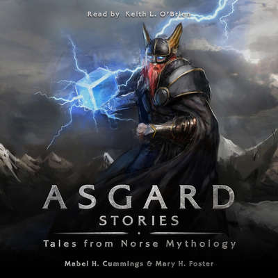 Asgard Stories: Tales from Norse Mythology Audiobook, by Mary H. Foster