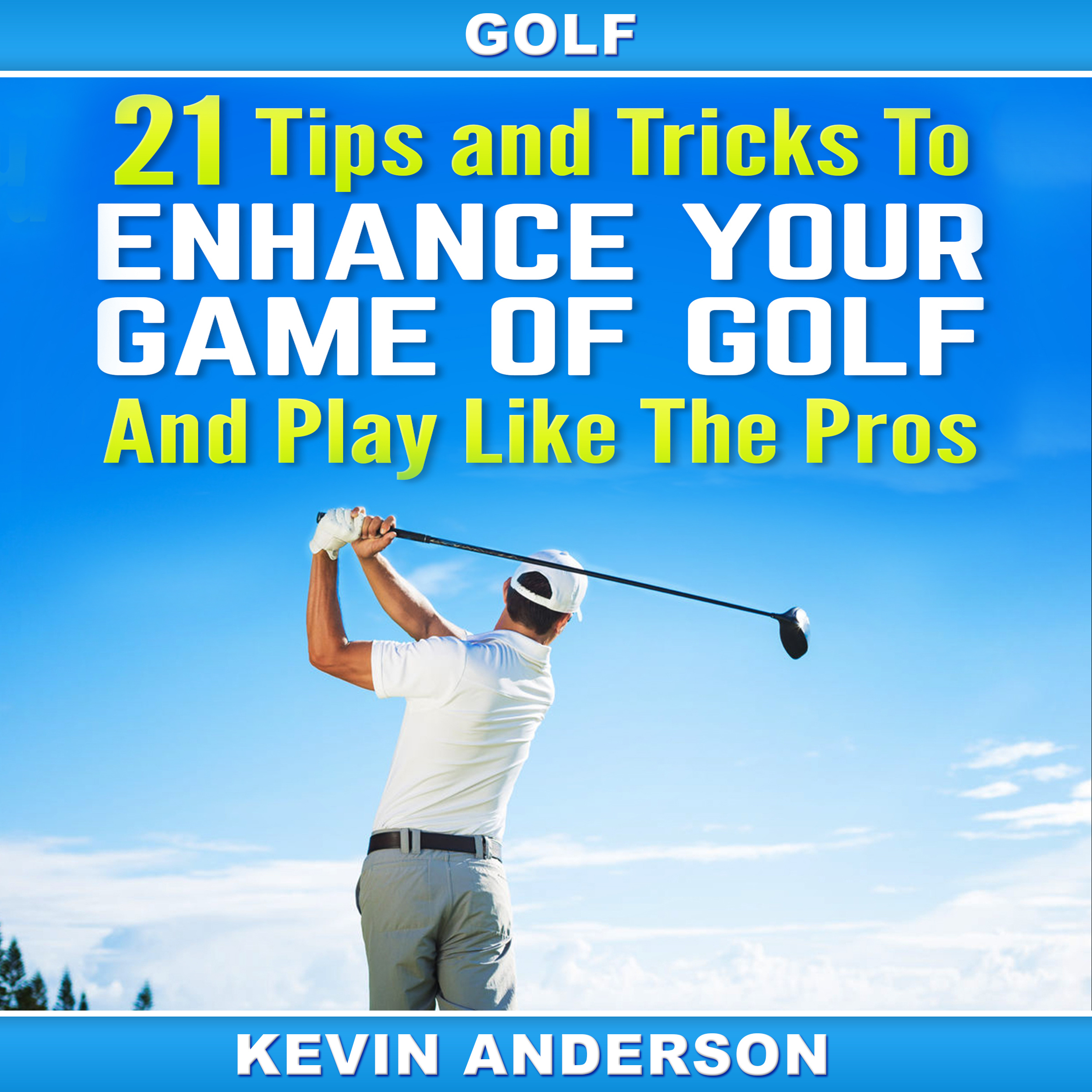Printable Golf: 21 Tips and Tricks to Enhance Your Game of Golf And Play Like the Pros Audiobook Cover Art