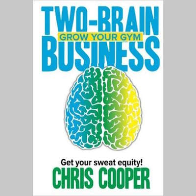 Two-Brain Business: Grow Your Gym Audiobook, by Chris Cooper