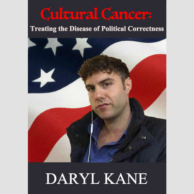 Cultural Cancer:  Treating the Disease of Political Correctness Audiobook, by Daryl Kane