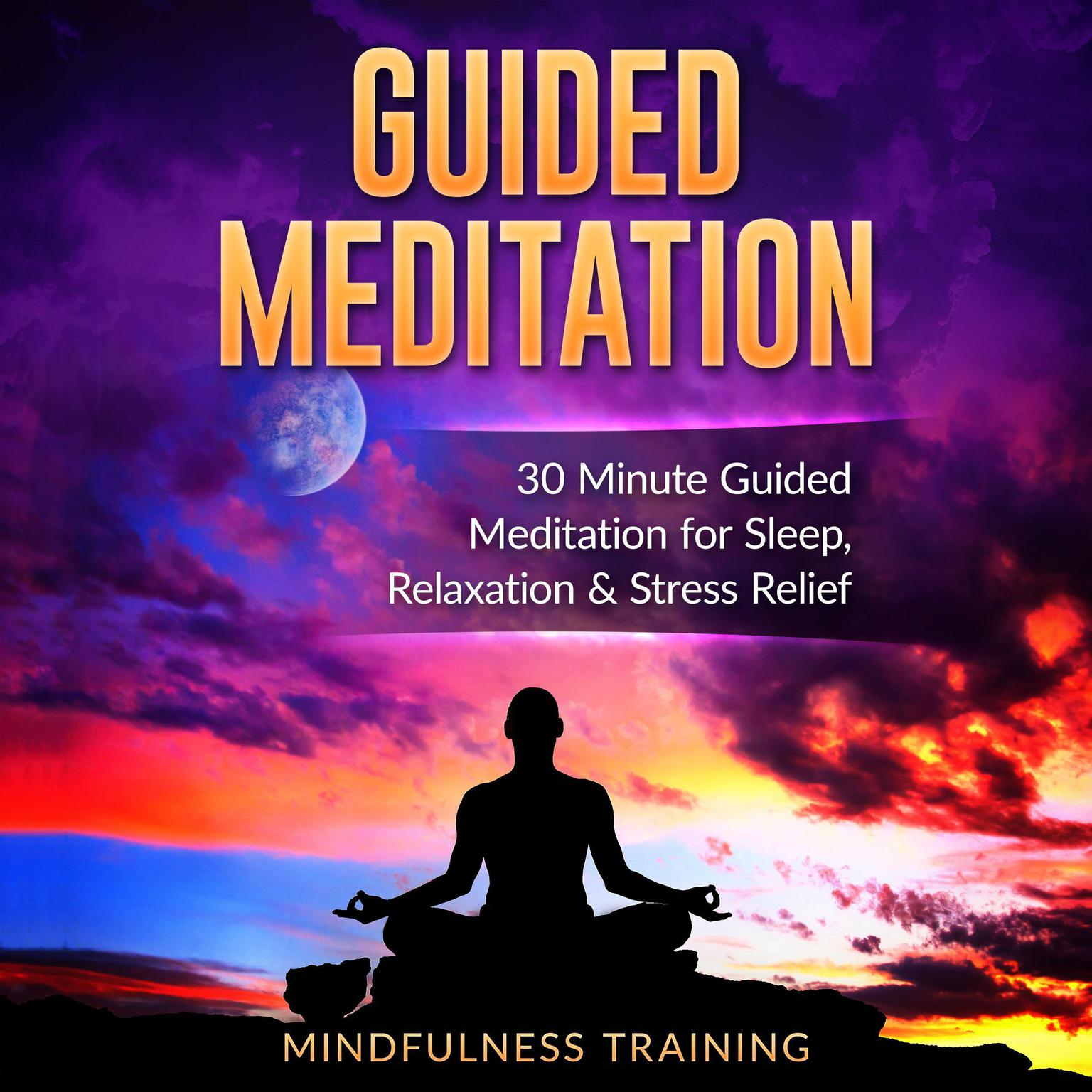 Guided Meditation: 30 Minute Guided Meditation for Sleep, Relaxation, &  Stress Relief (Deep Sleep Self Hypnosis, Positive Law of Attraction