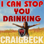 I Can Stop You Drinking: The Happy Sober Solution Audiobook, by Craig Beck