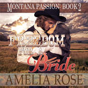 Freedom for a Bride: A Clean Historical Mail Order Bride Romance Audiobook, by Amelia Rose