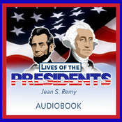 Lives of the Presidents Told in Words of One Syllable Audiobook, by Jean S. Remy