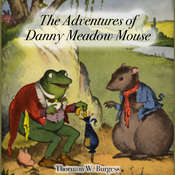 The Adventures of Danny Meadow Mouse Audiobook, by Thornton W. Burgess
