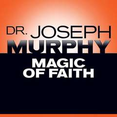 Magic Faith Audiobook, by Joseph Murphy