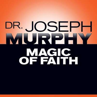 Magic Faith Audiobook, by Joseph Murphy