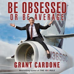 Be Obsessed Or Be Average Audiobook, by Grant Cardone