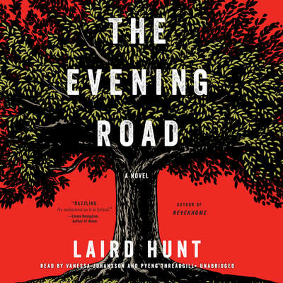 The Evening Road Audiobook, by Laird Hunt
