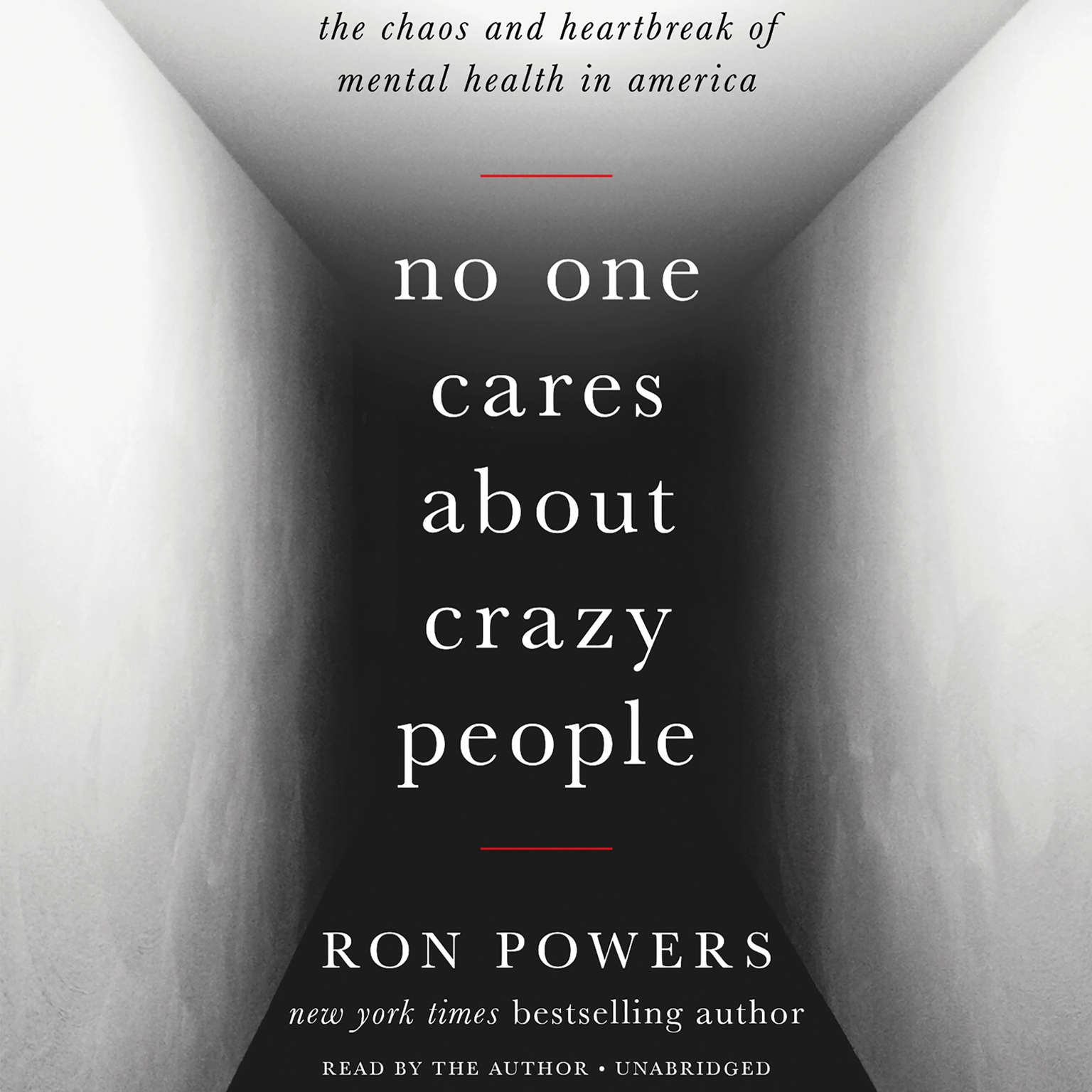 Printable No One Cares about Crazy People: The Chaos and Heartbreak of Mental Health in America Audiobook Cover Art