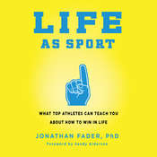 Life as Sport: What Top Athletes Can Teach You about How to Win in Life Audiobook, by Jonathan Fader