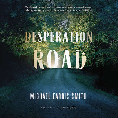 Desperation Road Audiobook, by Michael Farris Smith
