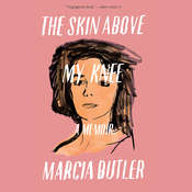 The Skin Above My Knee, by Marcia Butler