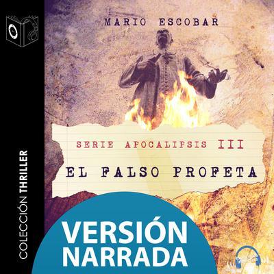 El falso profeta Audiobook, by Mario Escobar