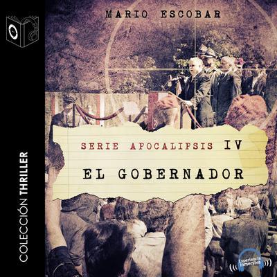 Apocalipsis IV - El gobernador Audiobook, by Mario Escobar