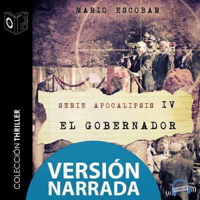 El gobernador  Audiobook, by Mario Escobar