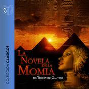 La novela de la momia Audiobook, by Mario Escobar, Théophile Gautier