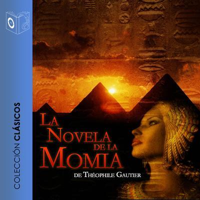 La novela de la momia Audiobook, by Mario Escobar