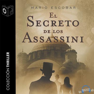 El Secreto de los Assassini Audiobook, by Mario Escobar