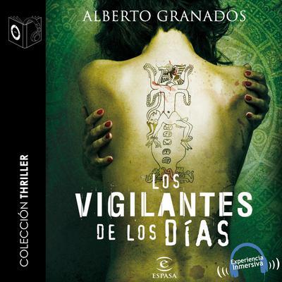 Los vigilantes de los días Audiobook, by Alberto Granados