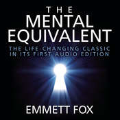 The Mental Equivalent, by Emmett Fox