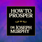 How to Prosper, by Joseph Murphy