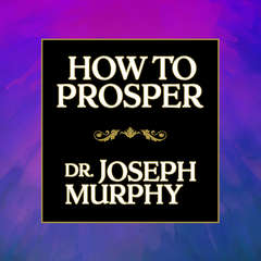 How to Prosper Audiobook, by Joseph Murphy