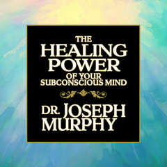 The Healing Power Your Subconscious Mind Audiobook, by Joseph Murphy